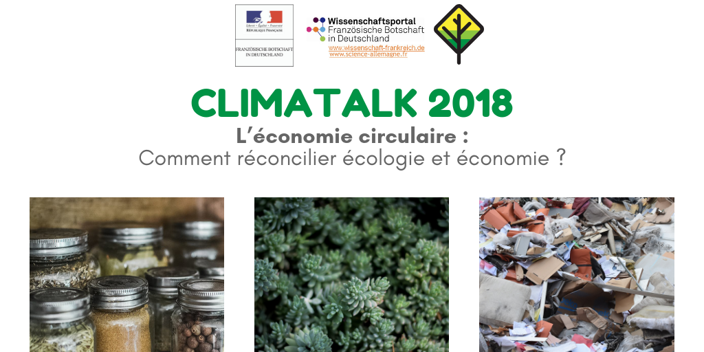 CLIMATALK – L'économie circulaire : comment réconcilier économie et écologie ? 12.12.18, 18:00